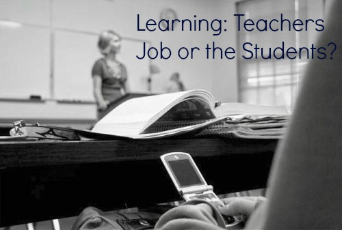 Learning: Teachers Job or the Students?